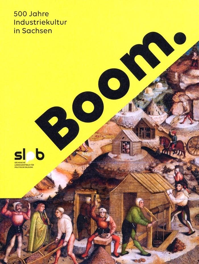 Titelseite 130* Boom. 500 Jahre Industriekultur in Sachsen