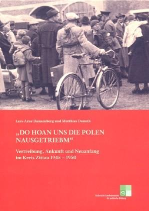 """Titelseite 171* """"Do hoan uns die Polen nausgetriebm"""". Vertreibung, Ankunft und Neuanfang im Kreis Zittau 1945 - 1950"""