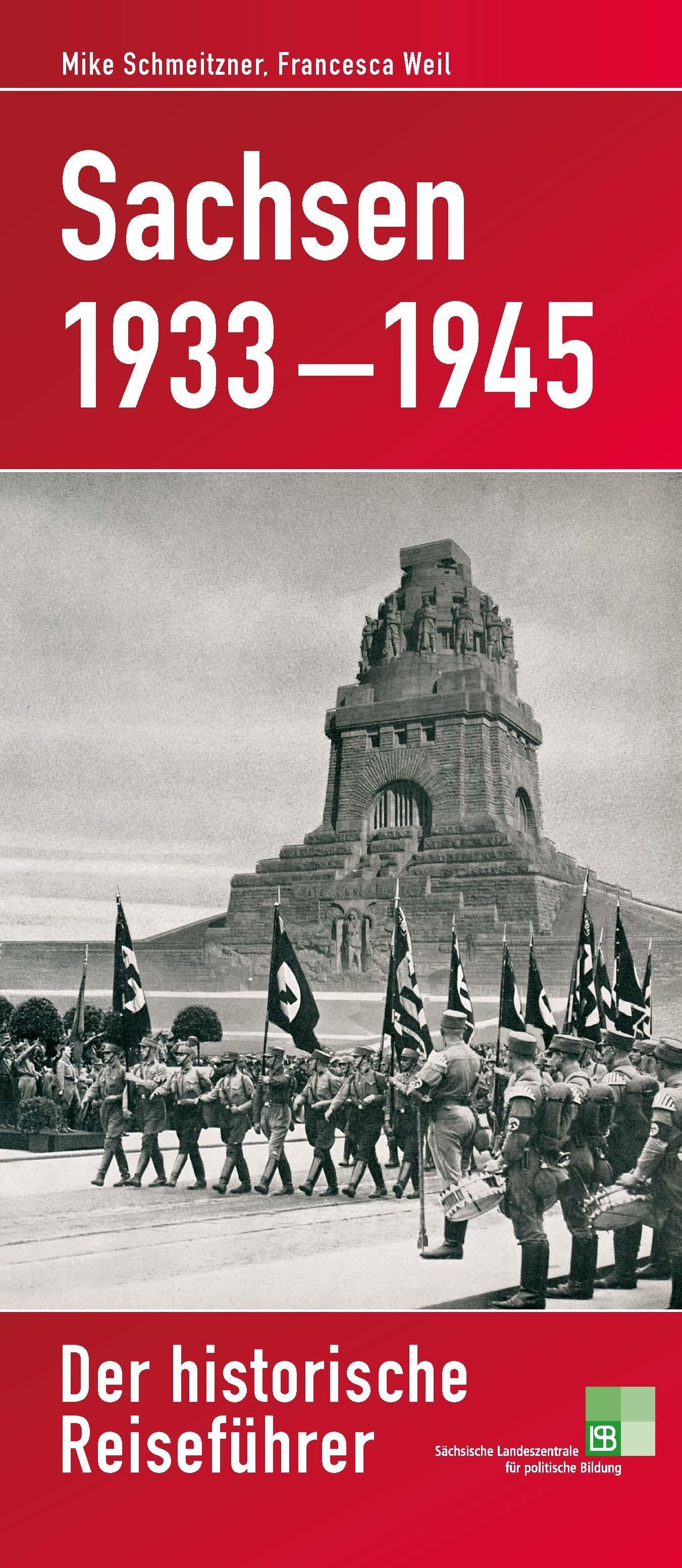 Sachsen 1933-1945. Der historische Reiseführer