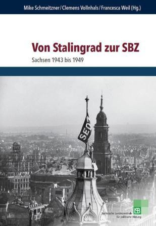Titelseite 163*** Von Stalingrad zur SBZ. Sachsen 1943-1949