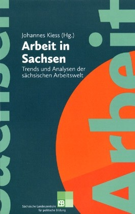 Titelseite 270* Arbeit in Sachsen. Trends und Analysen der sächsischen Arbeitswelt