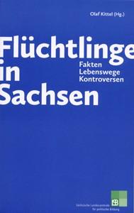 228* Flüchtlinge in Sachsen. Fakten, Lebenswege, Kontroversen