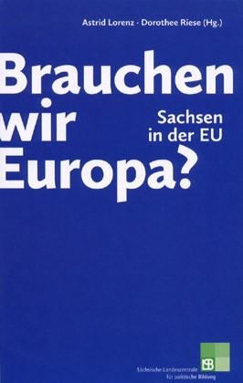 Brauchen wir Europa? Sachsen in der EU