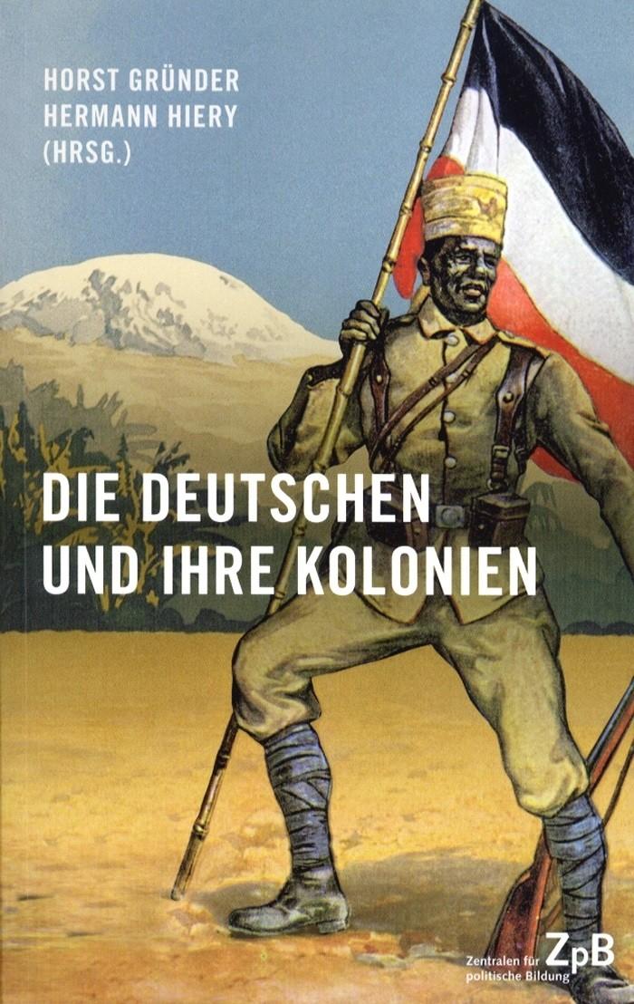 Titelseite Die Deutschen und ihre Kolonien. Ein Überblick