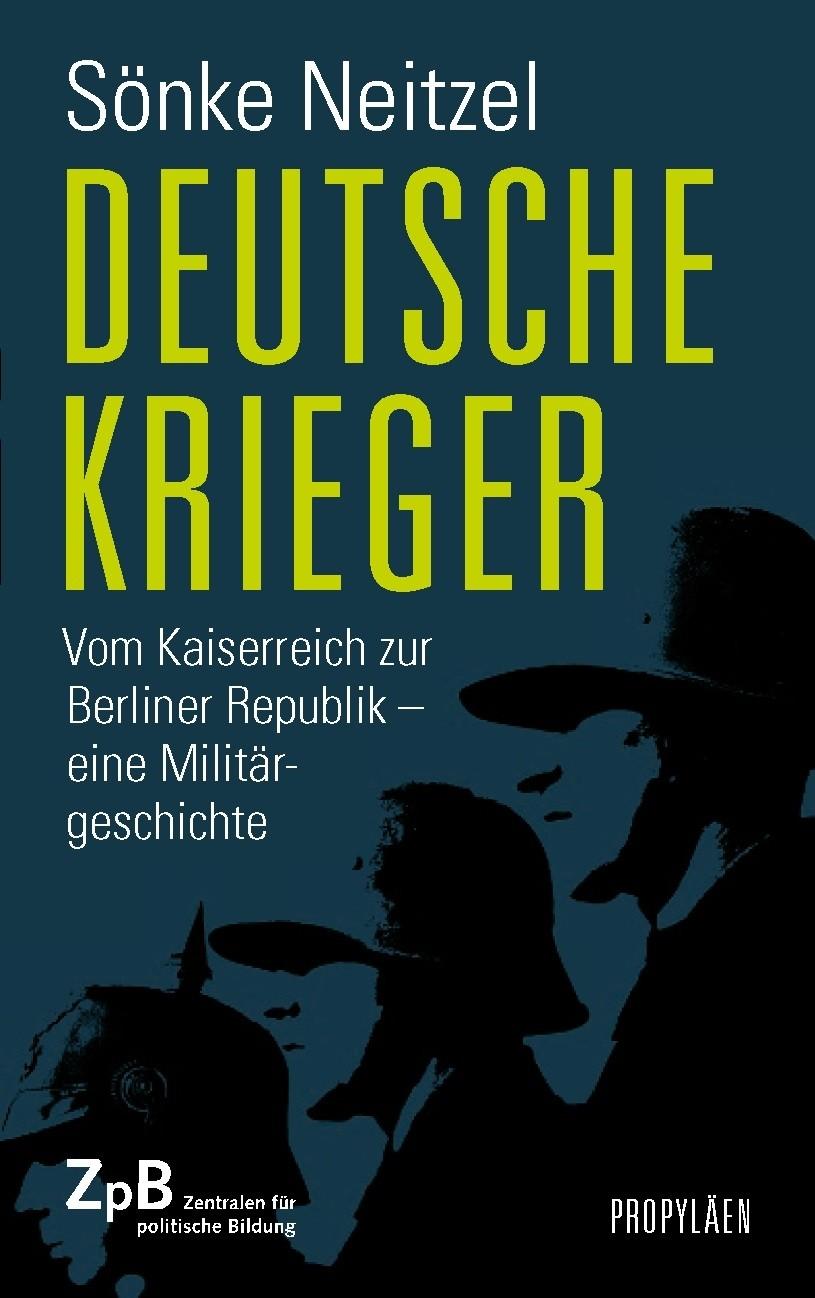 Titelseite Deutsche Krieger. Vom Kaiserreich zur Berliner Republik - eine Militärgeschichte