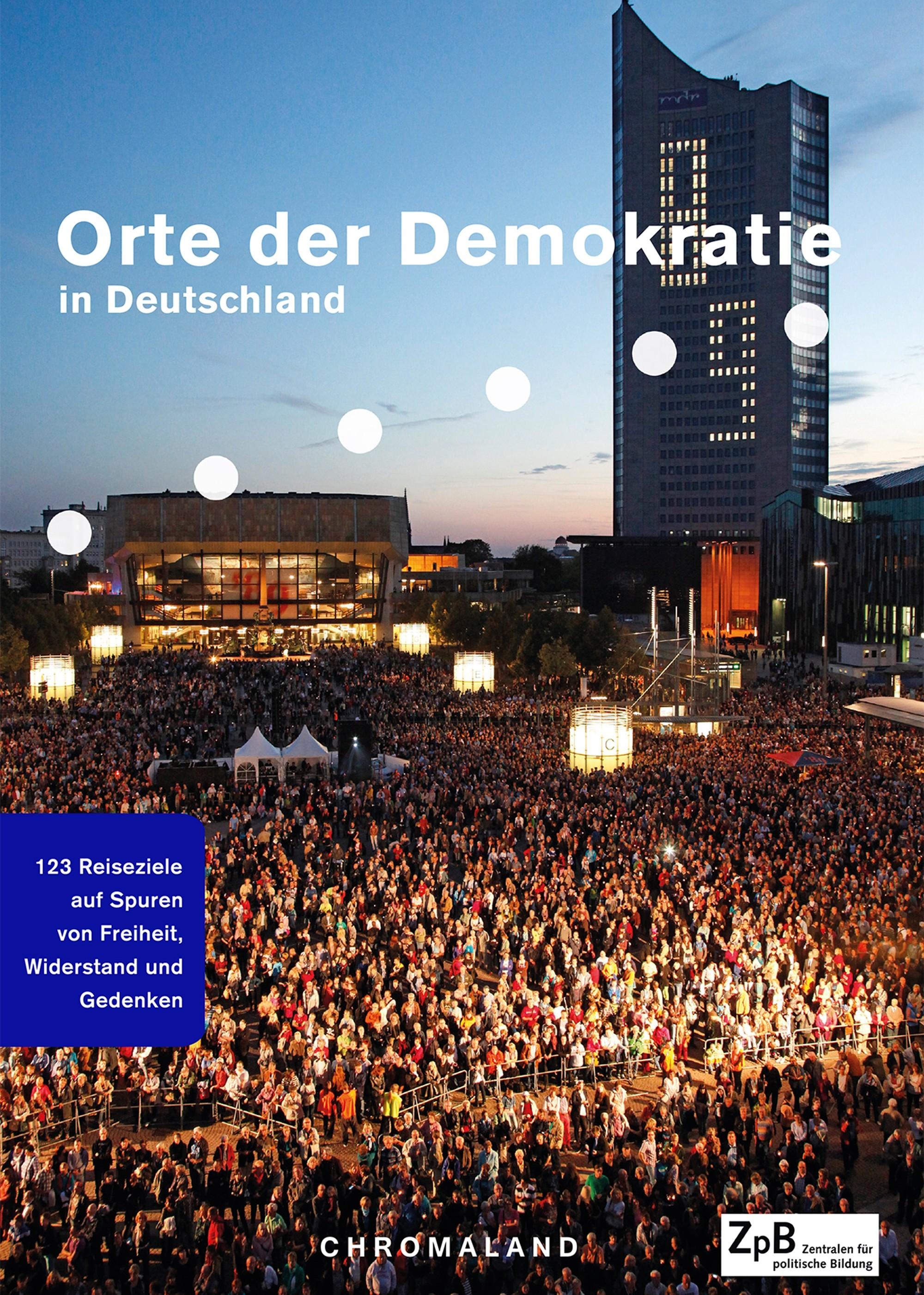 Titelseite groß 503* Orte der Demokratie  in Deutschland. 123 Reiseziele auf Spuren von Freiheit, Widerstand und Gedenken