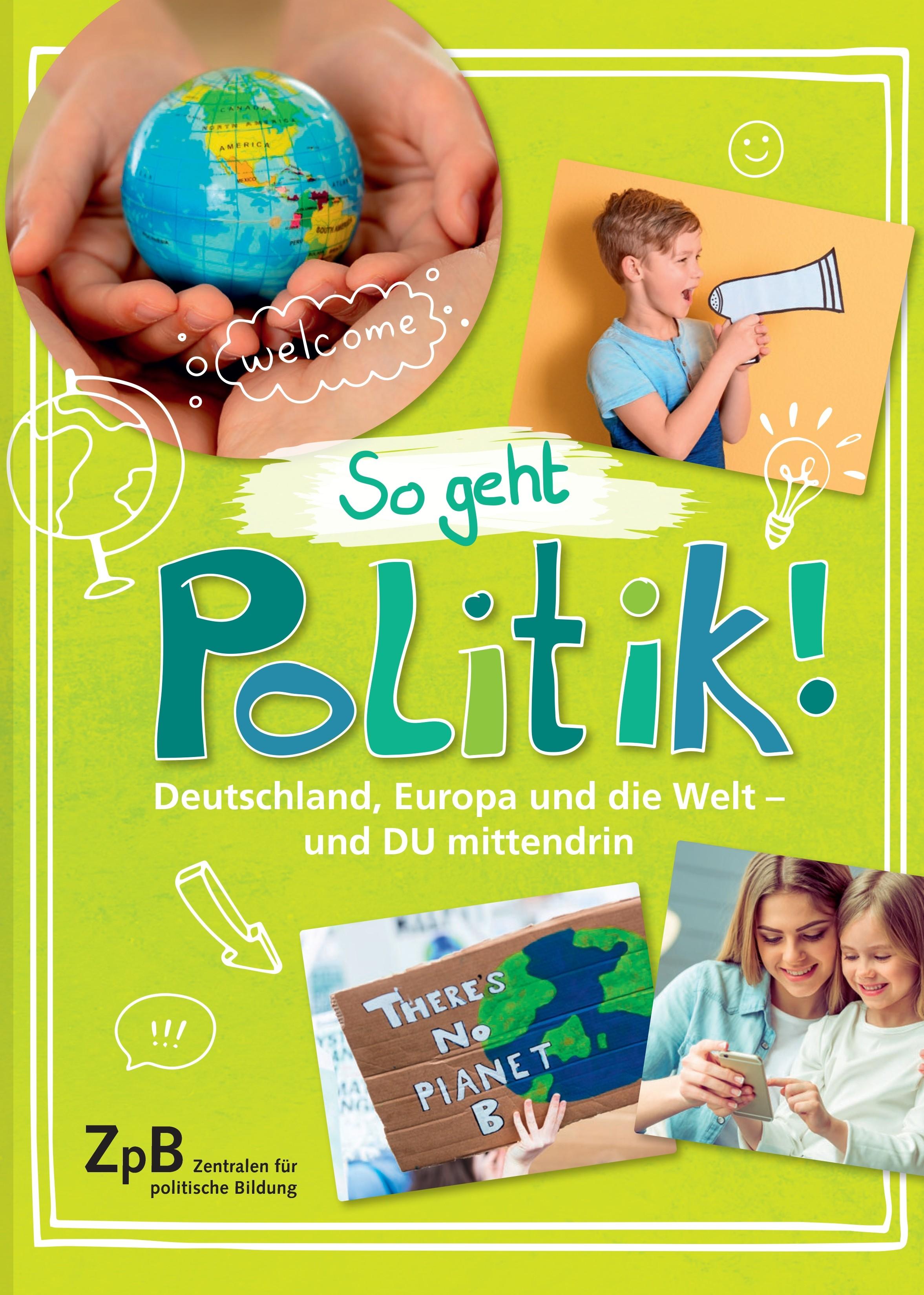 Titelseite groß 506* So geht Politik! Deutschland, Europa und die Welt - und Du mittendrin!