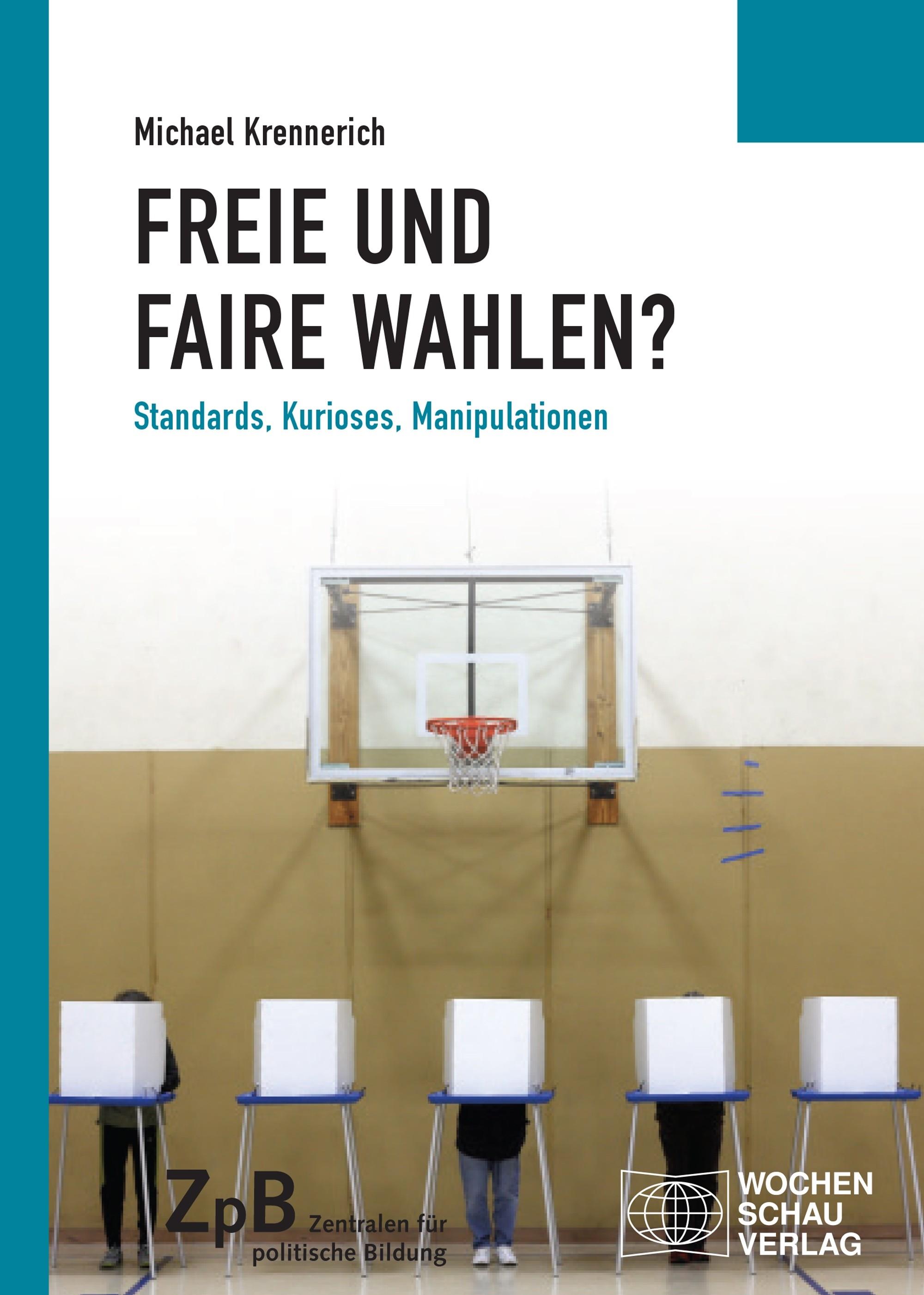 Titelseite groß 542* Freie und faire Wahlen? Standards, Kurioses, Manipulationen