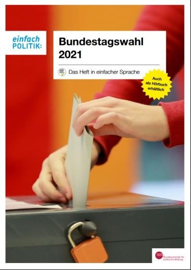 Titelbild zu Bundestagswahlen 2021 - Heft in einfacher Sprache