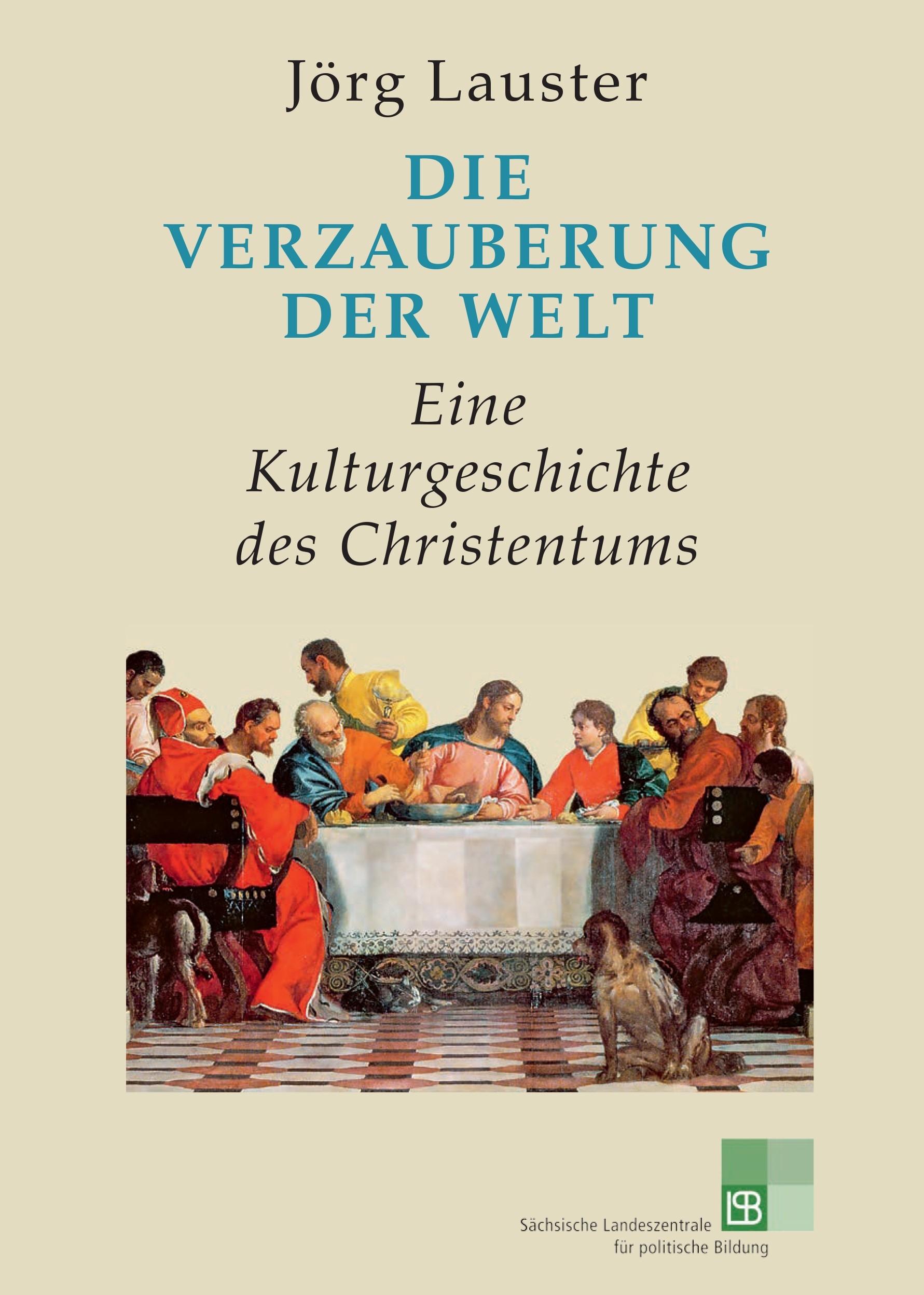 Titelseite groß 610* Die Verzauberung der Welt. Eine Kulturgeschichte des Christentums