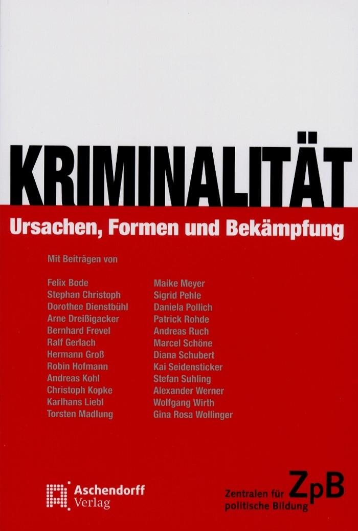 Titelseite Kriminalität. Ursachen, Formen und Bekämpfung