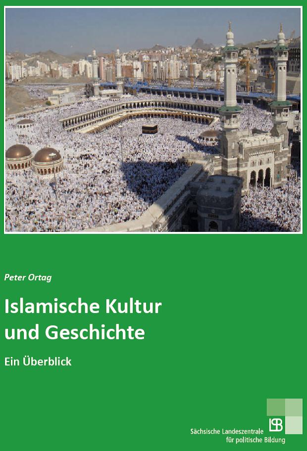 612* Islamische Kultur und Geschichte. Ein Überblick