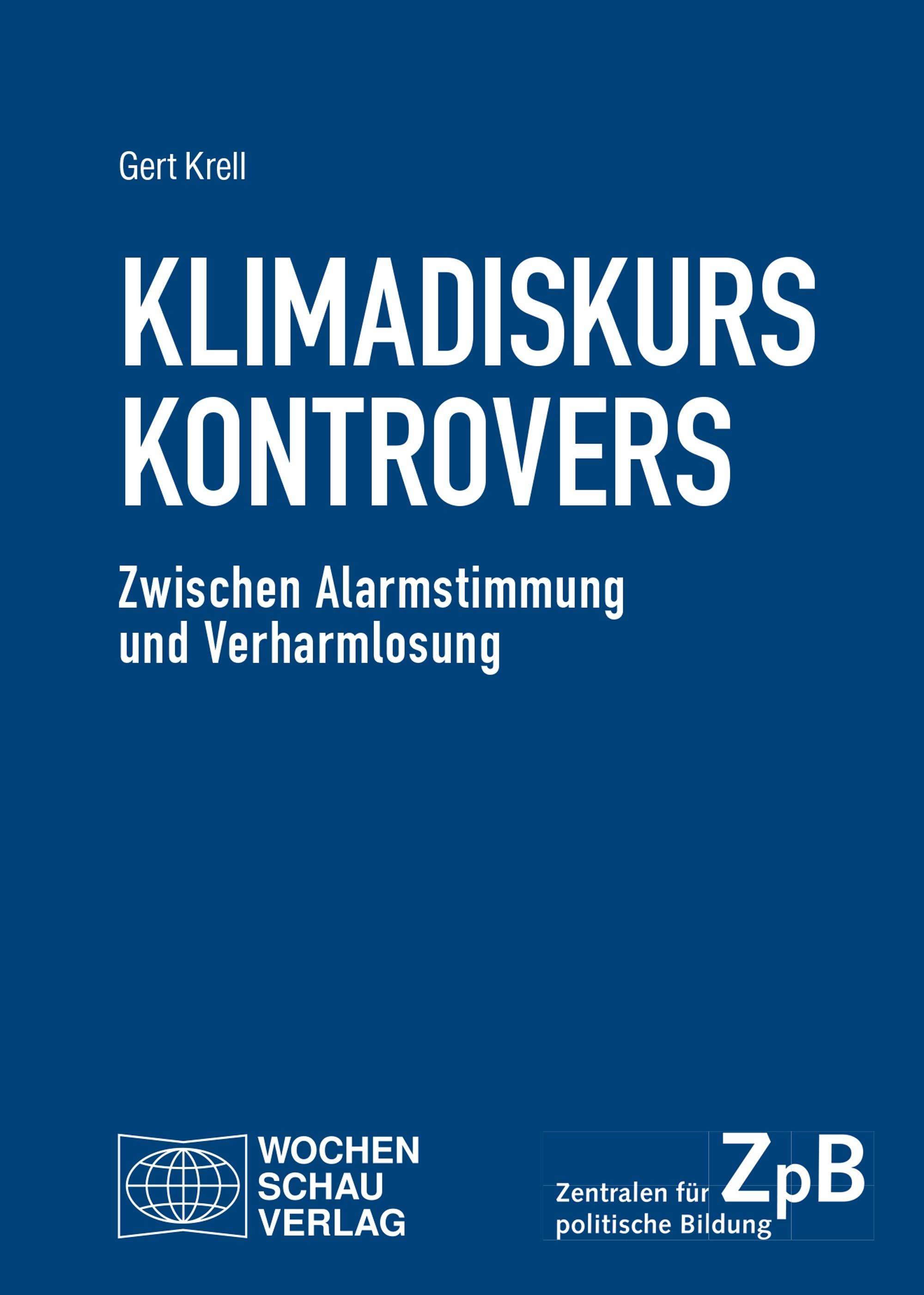 Titelseite groß 720* Klimadiskurs kontrovers. Zwischen Alarmstimmung und Verharmlosung