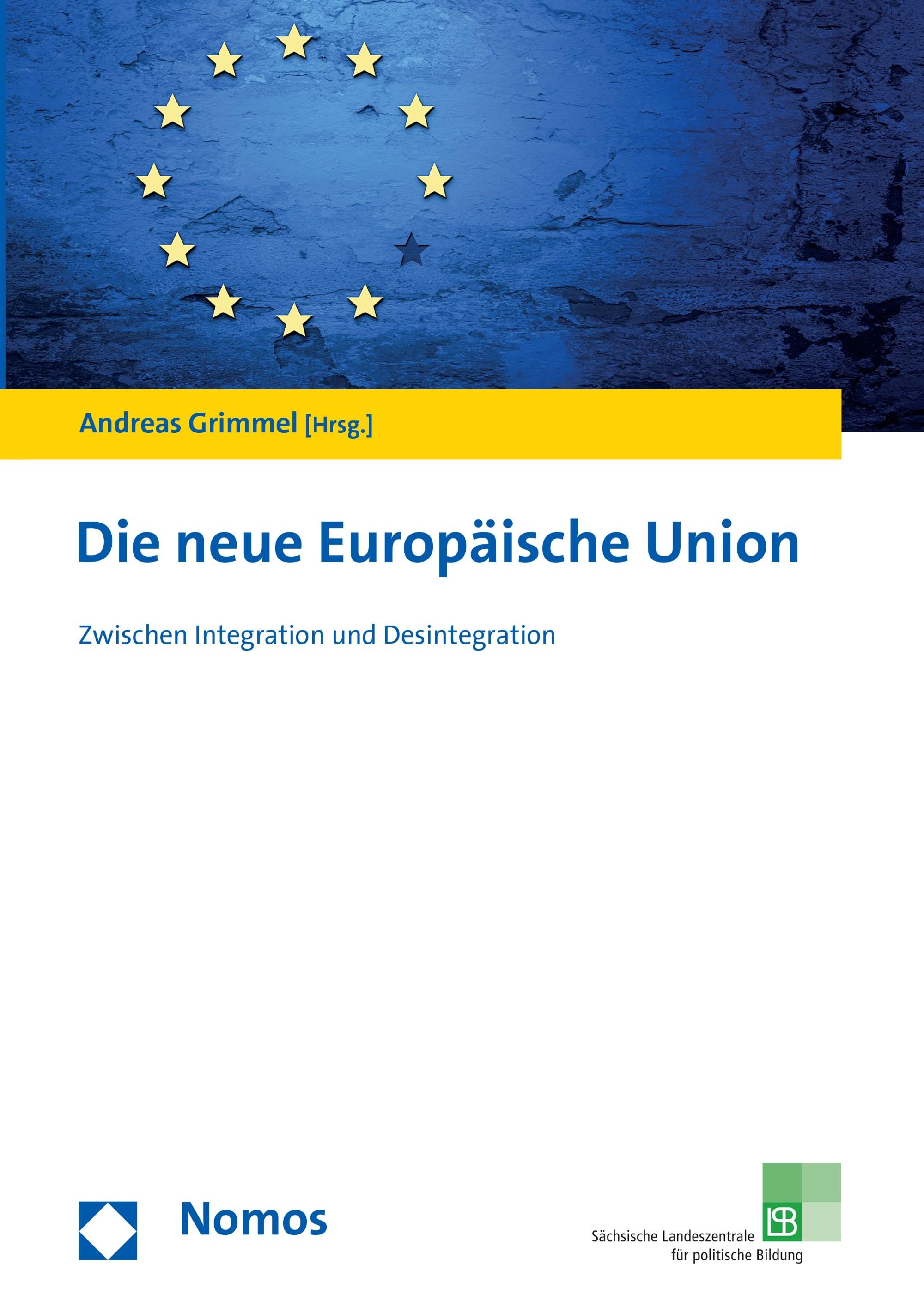 Titelseite groß 805* Die neue Europäische Union. Zwischen Integration und Desintegration