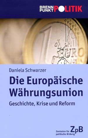 Titelseite von 806* Die Europäische Währungsunion. Geschichte, Krise und Reform