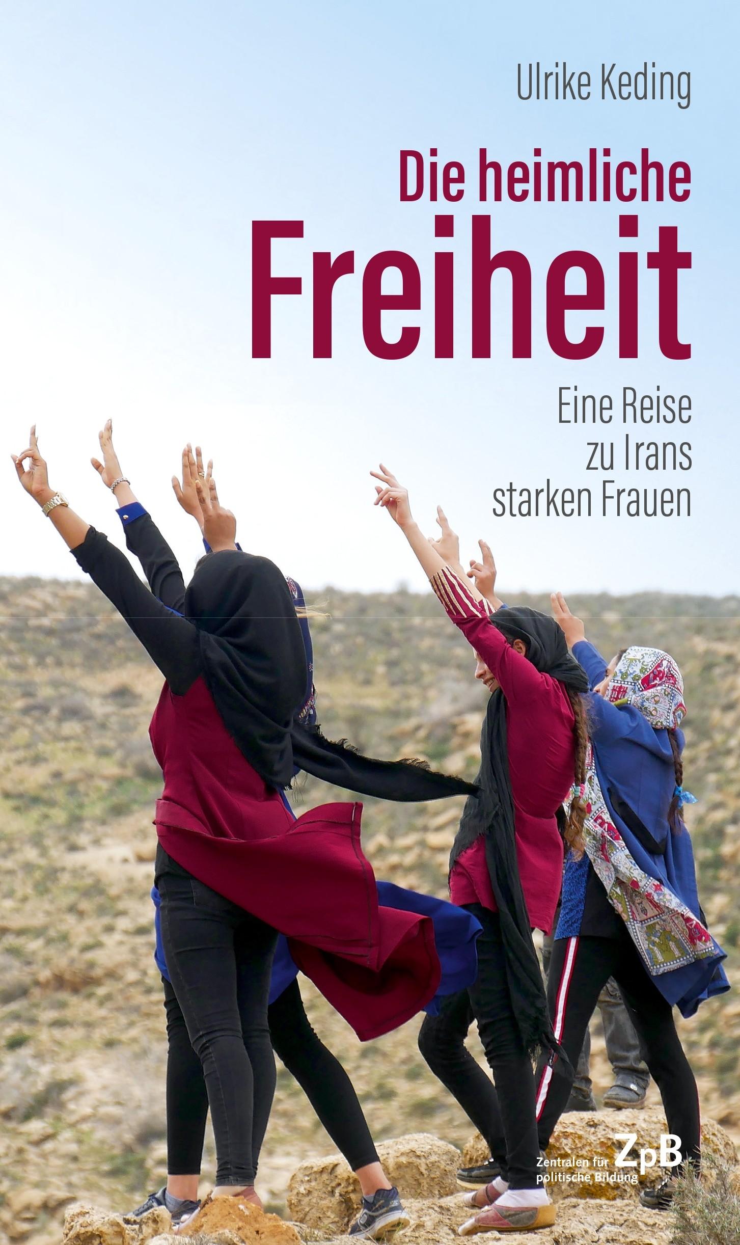 Titelseite 959* Die heimliche Freiheit. Eine Reise zu Irans starken Frauen