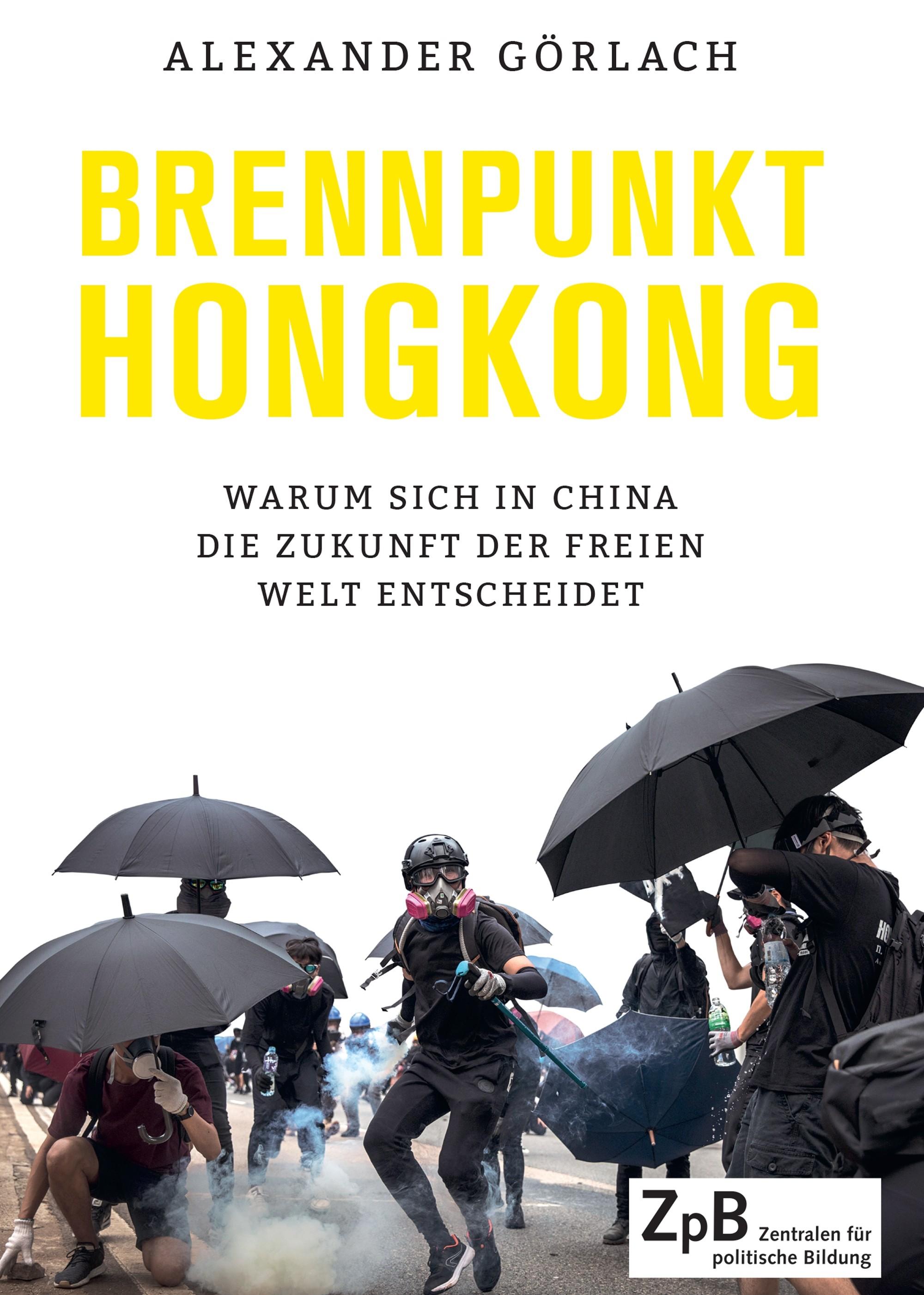 Titelseite groß 984* Brennpunkt Hongkong. Warum sich in China die Zukunft der freien Welt entscheidet