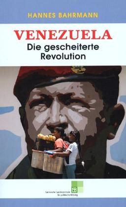 Venezuela. Die gescheitere Revolution