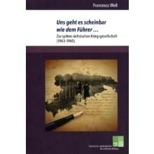 Titelseite klein 162* Uns geht es scheinbar wie dem Führer ... Zur späten sächsischen Kriegsgesellschaft (1943-1945) 22 KB