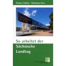 204 Titelbild kleinSo arbeitet der Sächsiche Landtag