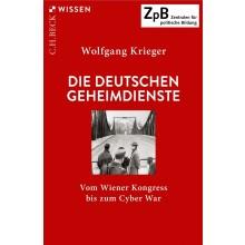 Titelseite Die deutschen Geheimdienste. Vom Wiener Kongress bis zum Cyber War
