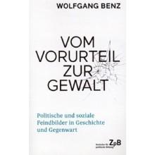 Titelseite groß 650* Vom Vorurteil zur Gewalt. Politische und soziale Feindbilder in Geschichte und Gegenwart