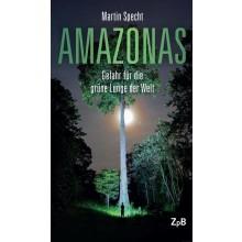Titelseite klein 719* Amazonas. Gefahr für die grüne Lunge der Welt