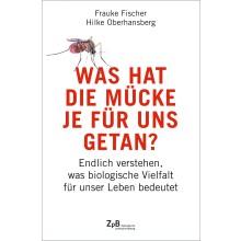 Titelseite Was hat die Mücke je für uns getan? Endlich verstehen, was biologische Vielfalt für unser Leben bedeutet