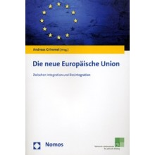 Titelseite klein 805* Die neue Europäische Union. Zwischen Integration und Desintegration