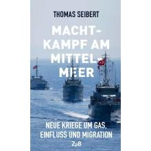 Titelseite Machtkampf am Mittelmeer. Neue Kriege um Gas, Einfluss und Migration