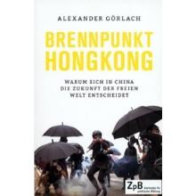 Titelseite klein 984* Brennpunkt Hongkong. Warum sich in China die Zukunft der freien Welt entscheidet