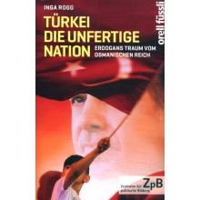 942* Türkei. Die unfertige Nation. Erdogans Traum vom Osmanischen Reich